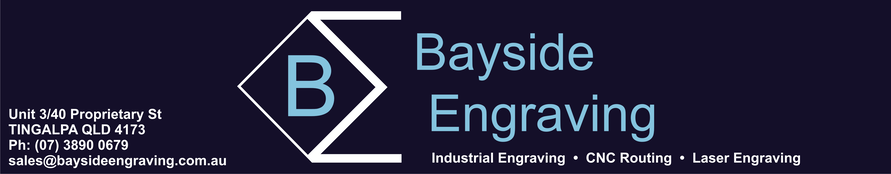BAYSIDE ENGRAVING - BRISBANE INDUSTRIAL ENGRAVING SPECIALISTS - COMPUTERIZED ENGRAVING, LASER ENGRAVING, CNC ROUTING